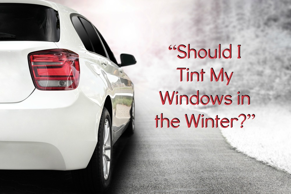 The Benefits of Car Window Tinting in the Winter!